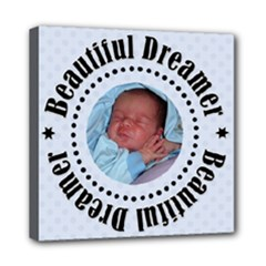 Beautiful Dreamer 8x8 Canvas - Mini Canvas 8  x 8  (Stretched)
