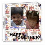 Big Brother ( Joshua) - Little Sister (Mika) : HAPPY TOGETHER :) - 8x8 Photo Book (20 pages)