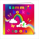 Sammy s Book Of Colors #1 - 6x6 Photo Book (20 pages)