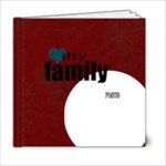 Love My Family 6X6 - 6x6 Photo Book (20 pages)