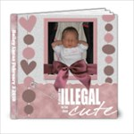 My baby girl 6x6 - 6x6 Photo Book (20 pages)
