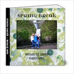 Spring Break Travels in Oregon - 6x6 Photo Book (20 pages)