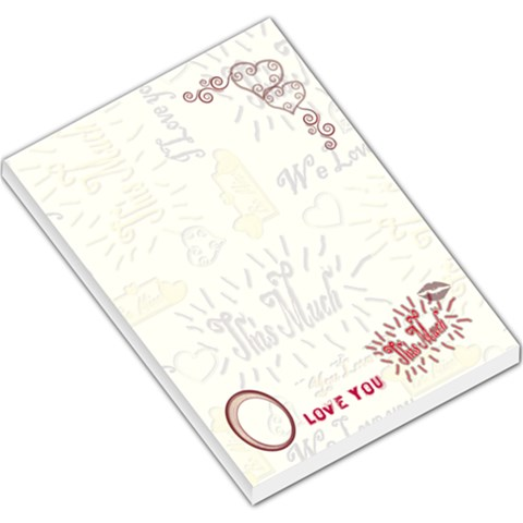 Love You This Much Red Large Memo Pad By Ellan   Large Memo Pads   Qln79ayjz0kj   Www Artscow Com