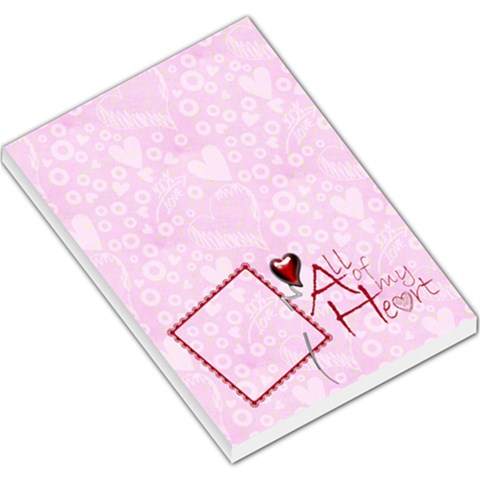 All Of My Heart Valentines Memo Pad Memo Pad 2 By Catvinnat   Large Memo Pads   If617cdlkkox   Www Artscow Com