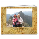 Machu Picchu~2010 - 9x7 Photo Book (39 pages)