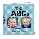 The ABC starring Eliza and Caleb - 6x6 Photo Book (20 pages)