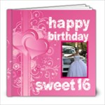 Happy Birthday sweet 16 8 x 8 20 page book - 8x8 Photo Book (20 pages)