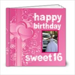 Happy Birthday sweet 16 6 x 6 20 page book - 6x6 Photo Book (20 pages)