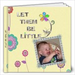 Let Them Be Little 12x12 Photo Book - 12x12 Photo Book (20 pages)