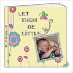 Let Them Be Little 8x8 Photo Book - 8x8 Photo Book (20 pages)