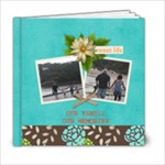 6X6 Our Family Our Memories - 6x6 Photo Book (20 pages)