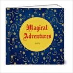 6X6 -Magical Adventures - 6x6 Photo Book (20 pages)