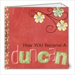 How I Became a Duncan - 8x8 Photo Book (20 pages)