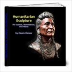 Humanitarian Sculpture - 8x8 Photo Book (30 pages)