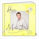 Happy Mothers Day 8 x 8 39 page album - 8x8 Photo Book (39 pages)