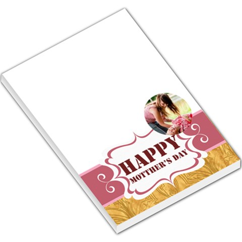 Happy Mothers Day By Joely   Large Memo Pads   O9w00n1pol66   Www Artscow Com