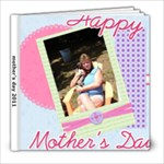 mothers day 2011 - 8x8 Photo Book (20 pages)