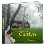TheBookOfCaitlyn - 12x12 Photo Book (100 pages)