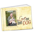 Love me Love my Dog  Deluxe 7 x 5 20 page book - 7x5 Deluxe Photo Book (20 pages)