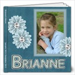 2011 Brianne s Album - 12x12 Photo Book (20 pages)