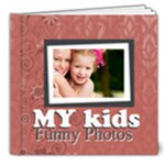 my kids - 8x8 Deluxe Photo Book (20 pages)