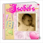 Isobel s ABC 1 - 8x8 Photo Book (30 pages)