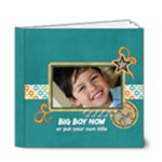 6x6 DELUXE Photo Book: BIG BOY NOW - 6x6 Deluxe Photo Book (20 pages)