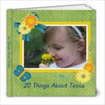 20 Things About Tessa - 8x8 Photo Book (20 pages)