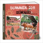 Summer2011 - Malaysia Part1 - 8x8 Photo Book (30 pages)