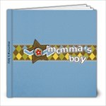 8x8 (39 pages): Momma s Boy - 8x8 Photo Book (39 pages)
