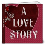 A Love Story 20 Page 12x12 Photo Book - 12x12 Photo Book (20 pages)