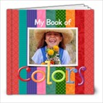 My Book of Colors/preschool-8x8 Photo Book - 8x8 Photo Book (20 pages)