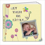 Let Them Be Little 8x8 39 Page Photo Book - 8x8 Photo Book (39 pages)
