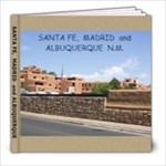 Santa Fe, Madrid and Albuquerque - 8x8 Photo Book (39 pages)
