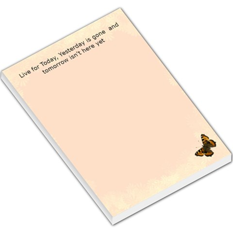 Live For Today Large Memo Pad By Kimmy   Large Memo Pads   Woo3byorl583   Www Artscow Com