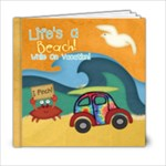 Life s a Beach While On Vacation - 6x6 Photo Book (20 pages)