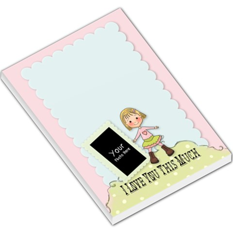 I Love You This Much Pad By Lillyskite   Large Memo Pads   Ftks3b5tzfcv   Www Artscow Com