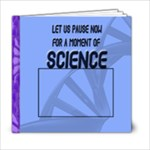 pause for a moment of science - 6x6 Photo Book (20 pages)