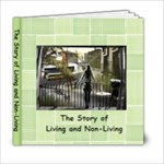 Story of living and nonliving - 6x6 Photo Book (20 pages)