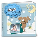 Little People Cold World (A Tyler Bradley Story) - 12x12 Photo Book (20 pages)