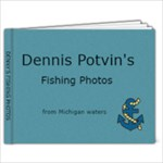 Denny s Fishing Photos - 7x5 Photo Book (20 pages)