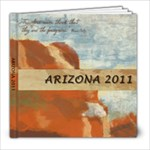 Arizona 2011 - 8x8 Photo Book (20 pages)