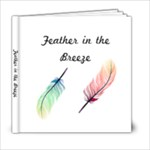 Feather in the Breeze - 6x6 Photo Book (20 pages)