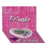 We are Friends Forever because you re awesome 3d heart card - Heart Bottom 3D Greeting Card (7x5)