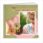 mothers day - 6x6 Photo Book (20 pages)