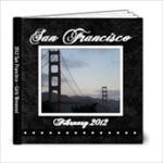 2012 San Francisco Trip - 6x6 Photo Book (20 pages)