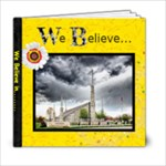We Believe - 6x6 Photo Book (20 pages)