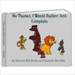 Mom s No Thanks, I Would Rather Just Complain. - 9x7 Photo Book (20 pages)