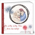 Oh, Lilly, Lilly, You Are So Silly-Rhonda - 12x12 Photo Book (20 pages)