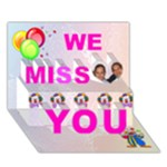 WE miss you debbie - Miss You 3D Greeting Card (7x5)